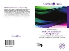 Bookcover of IWCCW Television Championship