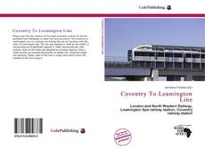 Bookcover of Coventry To Leamington Line