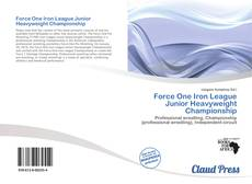Bookcover of Force One Iron League Junior Heavyweight Championship