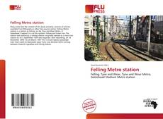 Bookcover of Felling Metro station