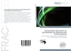 Copertina di Consultation Document on the Methods for Selecting the Chief Executive