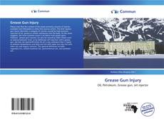 Bookcover of Grease Gun Injury