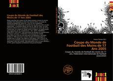 Bookcover of Coupe du Monde de Football des Moins de 17 Ans 2005