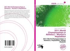 Portada del libro de 2011 World Championships in Athletics – Women's Heptathlon