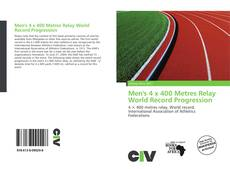 Bookcover of Men's 4 x 400 Metres Relay World Record Progression