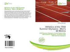 Bookcover of Athletics at the 1900 Summer Olympics – Men's 60 Metres