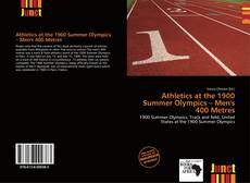 Bookcover of Athletics at the 1900 Summer Olympics – Men's 400 Metres