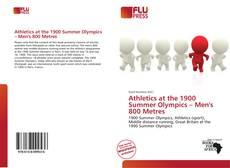 Athletics at the 1900 Summer Olympics – Men's 800 Metres kitap kapağı