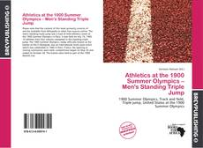 Bookcover of Athletics at the 1900 Summer Olympics – Men's Standing Triple Jump