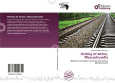 Bookcover of History of Acton, Massachusetts