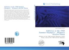 Bookcover of Athletics at the 1980 Summer Olympics – Women's Javelin Throw