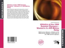 Обложка Athletics at the 1988 Summer Olympics – Women's 4 x 400 Metres Relay