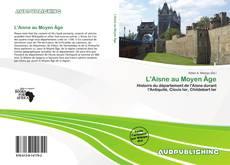 Couverture de L'Aisne au Moyen Âge