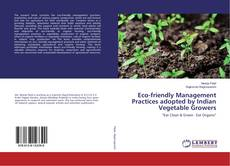 Bookcover of Eco-friendly Management Practices adopted by Indian Vegetable Growers