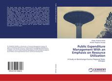 Bookcover of Public Expenditure Management With an Emphasis on Resource Utilization
