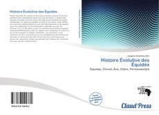 Couverture de Histoire Évolutive des Équidés