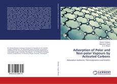 Bookcover of Adsorption of Polar and Non-polar Vapours by Activated Carbons