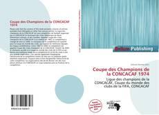 Capa do livro de Coupe des Champions de la CONCACAF 1974
