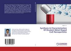 Bookcover of Synthesis & Characterization Of Divalent Metal Doped CuO Nanoparticles