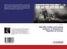 Bookcover of Mai-Mai militia and sexual violence in Democratic Republic of Congo
