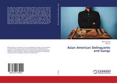 Bookcover of Asian American Delinquents and Gangs