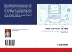 Bookcover of Three Old Pieces of TQM