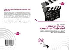 Buchcover von 3rd Detroit Windsor International Film Festival