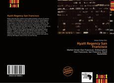 Bookcover of Hyatt Regency San Francisco
