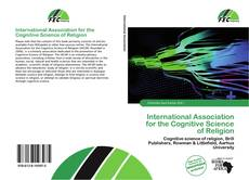 Bookcover of International Association for the Cognitive Science of Religion