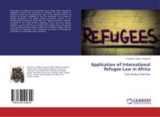 Bookcover of Application of International Refugee Law in Africa