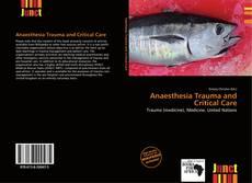 Couverture de Anaesthesia Trauma and Critical Care