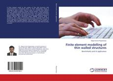 Bookcover of Finite element modelling of thin walled structures