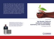 Bookcover of Up Awake: Natural resources utilization, economy and sustainability