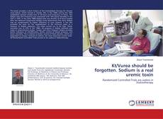 Bookcover of Kt/Vurea should be forgotten. Sodium is a real uremic toxin