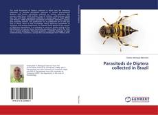 Bookcover of Parasitods de Diptera collected in Brazil