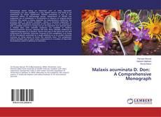 Bookcover of Malaxis acuminata D. Don: A Comprehensive Monograph