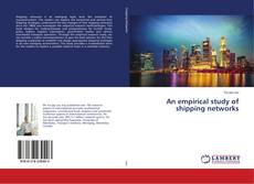 Bookcover of An empirical study of shipping networks