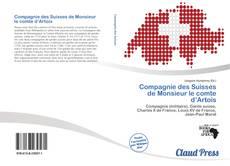 Bookcover of Compagnie des Suisses de Monsieur le comte d'Artois