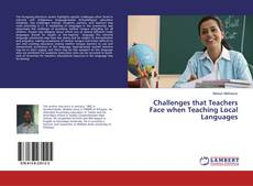 Bookcover of Challenges that Teachers Face when Teaching Local Languages