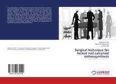 Copertina di Surgical technique for locked nail calcaneal ostheosynthesis