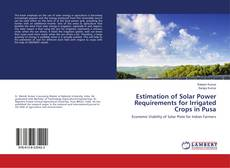 Copertina di Estimation of Solar Power Requirements for Irrigated Crops in Pusa