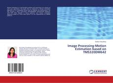 Bookcover of Image Processing-Motion Estimation based on TMS320DM642