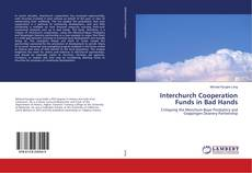 Bookcover of Interchurch Cooperation Funds in Bad Hands