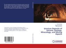 Обложка Uranium Deposits of Ukraine: Geology, Mineralogy, and Mining Aspects