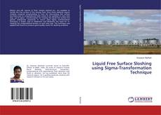 Bookcover of Liquid Free Surface Sloshing using Sigma-Transformation Technique