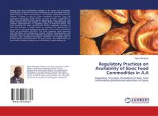 Regulatory Practices on Availability of Basic Food Commodities in A.A kitap kapağı
