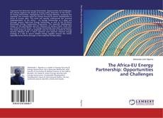 Bookcover of The Africa-EU Energy Partnership: Opportunities and Challenges