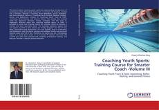 Couverture de Coaching Youth Sports: Training Course for Smarter Coach -Volume III
