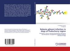 Portada del libro de Babesia gibsoni infection in dogs of Puducherry region