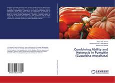 Combining Ability and Heterosis in Pumpkin (Cucurbita moschata) kitap kapağı